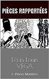 Léon Louis VEGA: I - Pièces Montées