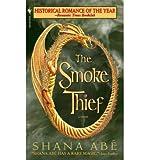 [(The Smoke Thief)] [Author: Shana Abe] published on (November, 2006)