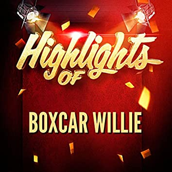 Highlights of Boxcar Willie