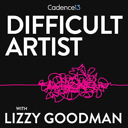 Difficult Artists with Lizzy Goodman