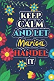 Marica: Keep Calm And Let Marica Handle It - Marica Name Custom Gift Notebook Journal - Personalized Gifts for Him and Her - Customized journal Gift