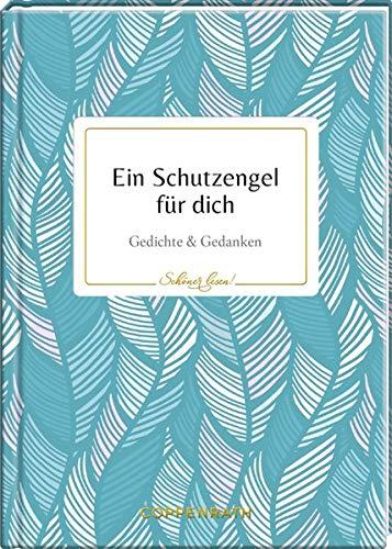 Ein Schutzengel für dich: Gedichte & Gedanken (Schöner lesen!)