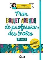 Mon Bullet Agenda de professeur des écoles 2020/2021 - Encore plus d'idées et d'astuces pour une année réussie ! de Marina