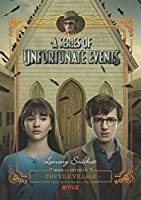 A Series of Unfortunate Events #7: The Vile Village Netflix Tie-in (A Series of Unfortunate Events, 7)
