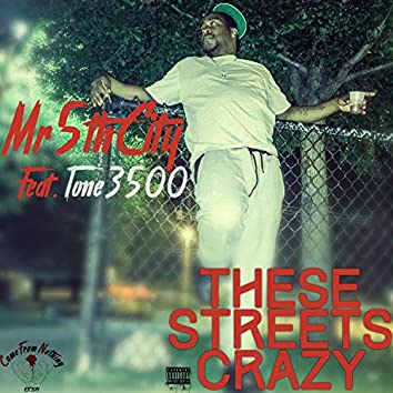 These Streets Crazy (feat. Tone3500)