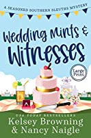 Wedding Mints and Witnesses: An Action-Packed Animal Cozy Mystery (Seasoned Southern Sleuths Cozy Mystery)