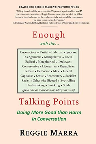 Enough with the...Talking Points: Doing More Good than Harm in Conversation