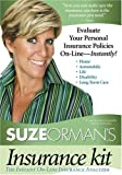 Suze Orman s Insurance Kit: Evaluate Your Personal Insurance Policies On-Line - Instantly!