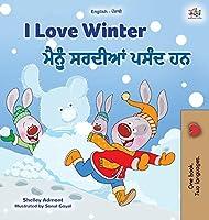 I Love Winter (English Punjabi Bilingual Children's Book - Gurmukhi) (English Punjabi Bilingual Collection - India)