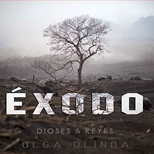 Éxodo Dioses Y Reyes [Exodus Gods and Kings] Audiobook By Olga Olinda cover art