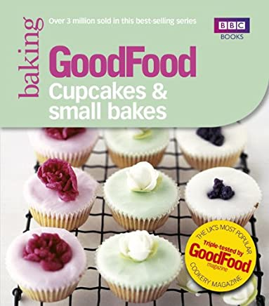 Good Food: Cupcakes & Small Bakes: Triple-tested recipes (GoodFood 101) (English Edition)