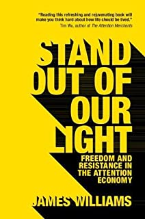 Stand out of our Light: Freedom and Resistance in the Attention Economy