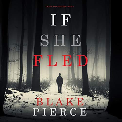 If She Fled Audiobook By Blake Pierce cover art
