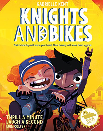 Kent, G: Knights and Bikes (Knights & Bikes 1)
