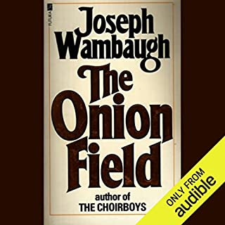 The Onion Field                   By:                                                                                                                                 Joseph Wambaugh                               Narrated by:                                                                                                                                 Jonathan Davis                      Length: 18 hrs and 42 mins     661 ratings     Overall 3.9