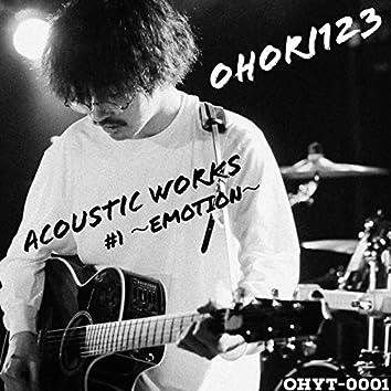 Acoustic Works #1 ~Emotion~