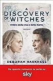 A discovery of witches. Il libro della vita e della morte...