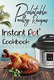 Palatable Poultry Recipes: Instant Pot Cookbook (Instant Pot Cooking 2)