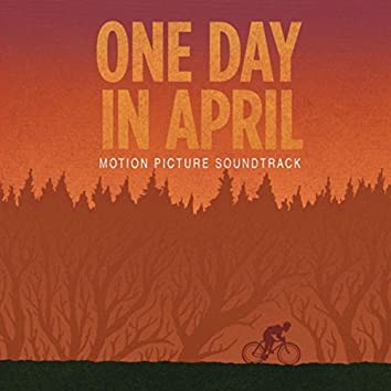 One Day in April  (Original Motion Picture Soundtrack)
