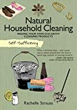 Self-Sufficiency: Natural Household Cleaning: Making Your Own Eco-Savvy Cleaning Products