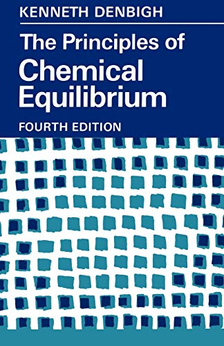 The Principles of Chemical Equilibrium: With Applications in Chemistry and Chemical Engineering