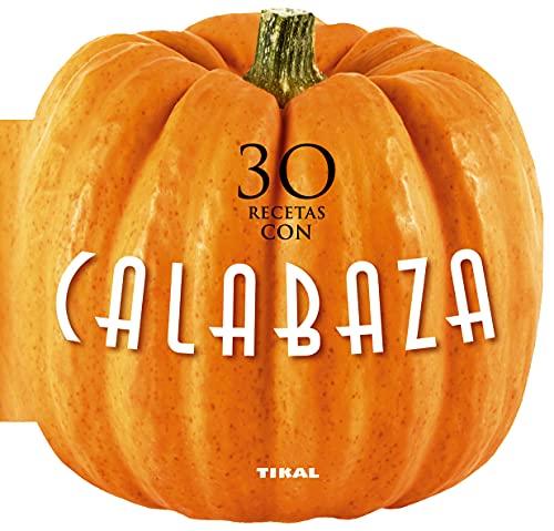 30 Recetas con Calabaza (Cocina con forma)