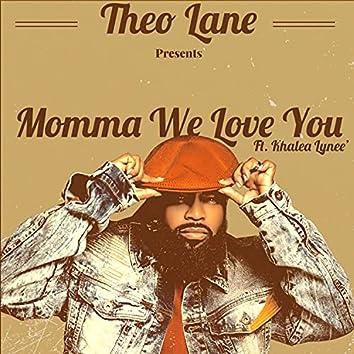 Momma We Love You (feat. Khalea Lynee)