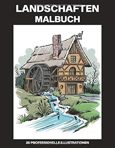 Landschaften Malbuch: Malbuch für Erwachsene mit erstaunlichen Landschaften Zeichnungen, 25 professionelle Illustrationen für Stressabbau und Entspannung (Landschaften Gothic Malseiten, Band 1)