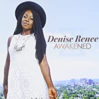 Awakened by DENISE RENEE (2015-05-03)