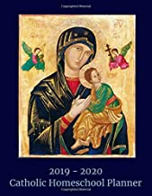 2019-2020 Catholic Homeschool Planner: Our Mother of Perpetual Help Academic Year Planner