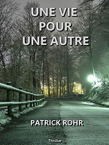 UNE VIE POUR UNE AUTRE: Thriller (French Edition)