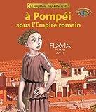 À Pompéi sous l'Empire romain - Flavia, Pompéi, an 79
