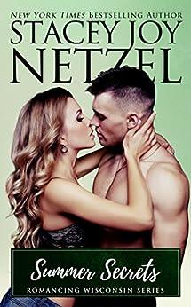 Summer Secrets (Romancing Wisconsin Book 15) by [Stacey Joy Netzel]