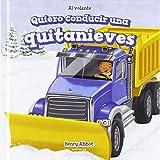 Quiero conducir una quitanieves/ I Want to Drive a Snowplow (Al Volante/ at the Wheel)