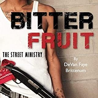 Bitter Fruit: The Street Ministry                   By:                                                                                                                                 Deborah Martin,                                                                                        Evelyn Martin Woods,                                                                                        York Martin,                   and others                          Narrated by:                                                                                                                                 Paige Johnson Jones                      Length: 3 hrs and 6 mins     Not rated yet     Overall 0.0