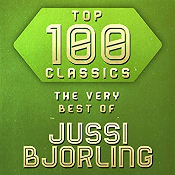 Top 100 Classics - The Very Best of Jussi Bjorling