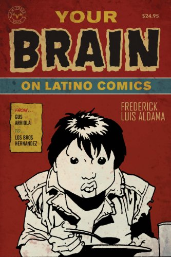 Your Brain on Latino Comics: From Gus Arriola to Los Bros Hernandez (Cognitive Approaches to Literature and Culture Series) (English Edition)