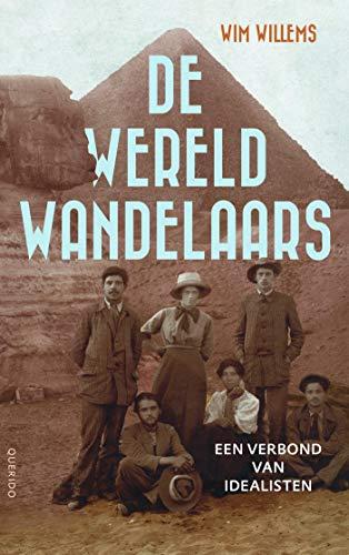 De wereldwandelaars: Een verbond van idealisten (Dutch Edition)