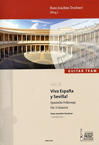 VIVA ESPANA Y SEVILLA - arrangiert für drei Stimmen - Gitarre [Noten / Sheetmusic] aus der Reihe: Guitar Team 8