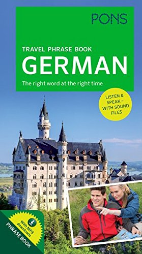 PONS Travel Phrase Book German: The right word at the right time. Listen & speak - with sound files (PONS Reise-Sprachführer)