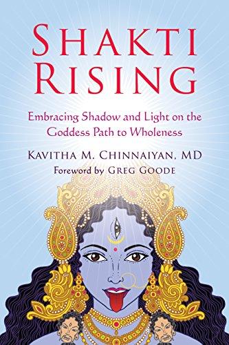 Shakti Rising: Embracing Shadow and Light on the Goddess Path to Wholeness (English Edition)