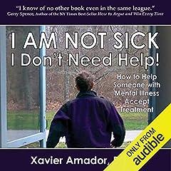 I Am Not Sick, I Don't Need Help!