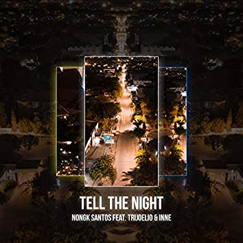 Tell The Night (feat. Trijoelio & INNE)