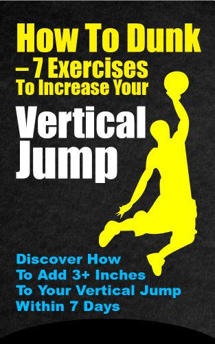 How to Dunk – 7 Ways to Increase Your Vertical Jump