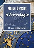 Manuel Complet d'Astrologie: Livre d'astrologie grand format pour interpréter et approfondir votre thème astral