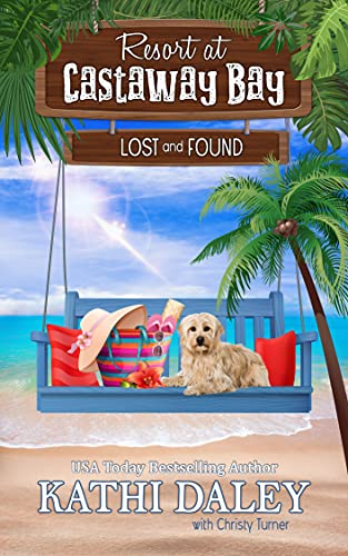 Resort at Castaway Bay: Lost and Found by [Kathi Daley]