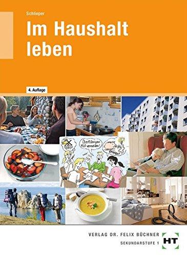 Im Haushalt leben: Hauswirtschaft für die Sekundarstufe I