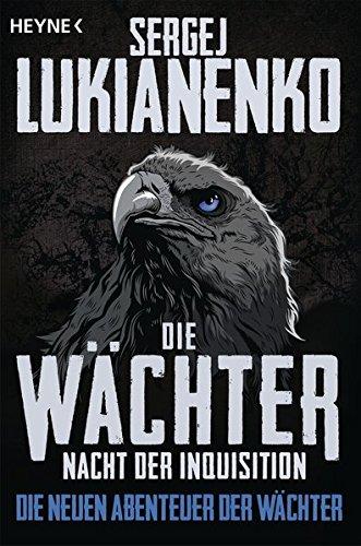 Die Wächter – Nacht der Inquisition: Roman (Die neuen Abenteuer der Wächter, Band 3)