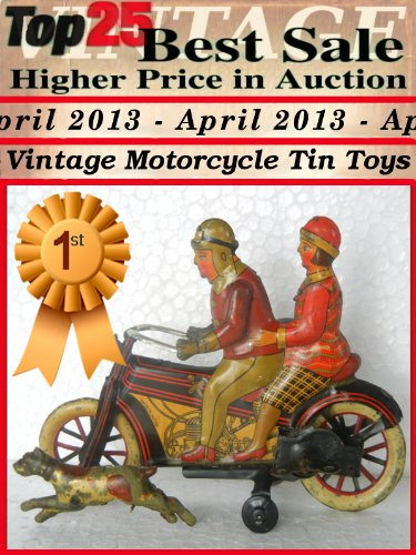 Top25 Best Sale Higher Price in Auction - April 2013 - Vintage Motorcycle Tin Toys (English Edition)