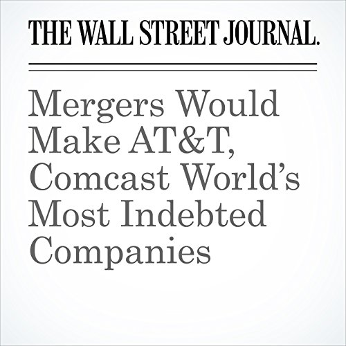 Mergers Would Make AT&T, Comcast World's Most Indebted Companies copertina
